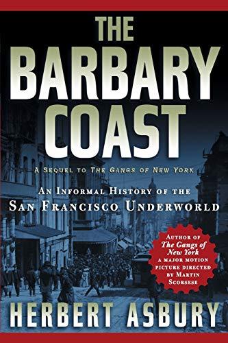 9781560254089: The Barbary Coast: An Informal History of the San Francisco Underworld