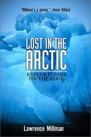 Lost in the Arctic: Explorations on the: Millman, Lawrence
