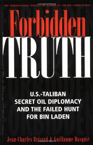 9781560254140: Forbidden Truth: U.S.-Taliban Secret Oil Diplomacy, Saudi Arabia and the Failed Search for bin Laden