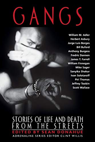 Gangs: Stories of Life and Death from the Streets (Adrenaline Classics)