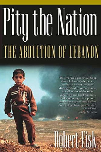 Pity the Nation: The Abduction of Lebanon (Nation Books): Fisk, Robert