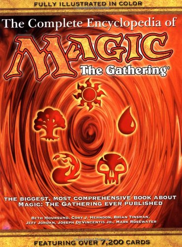 The Complete Encyclopedia of Magic: The Gathering: Rosewater, Mark, DeVincentis