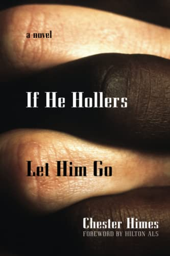 9781560254454: If He Hollers Let Him Go: A Novel (Himes, Chester)