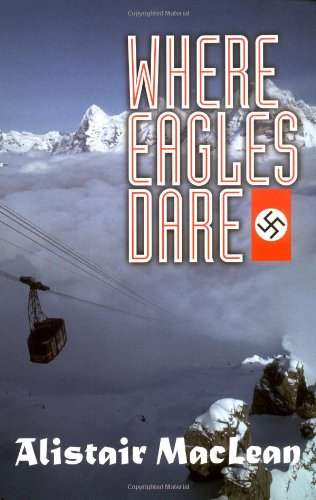 9781560254553: Where Eagles Dare (Adrenaline Classics)