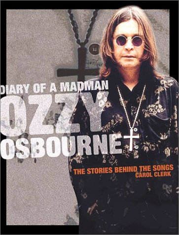 9781560254720: Diary of a Madman: Ozzy Osbourne:The Stories Behind the Songs (Stories Behind Every Song)