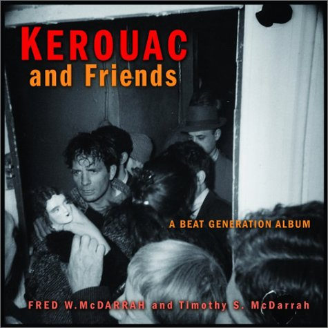 Kerouac and Friends. A Beat Generation Album.