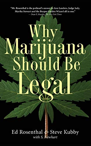 Why Marijuana Should Be Legal: Rosenthal, Ed; Kubby, Steve