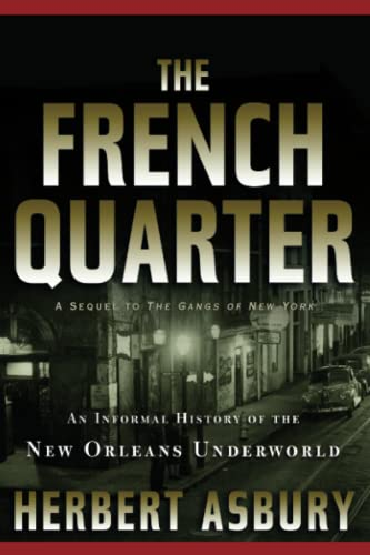 9781560254942: The French Quarter: An Informal History of the New Orleans Underworld