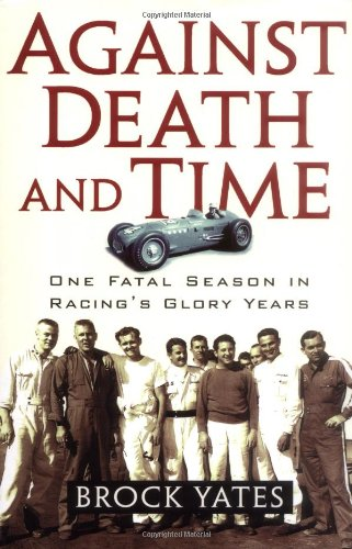 9781560255260: Against Death and Time: One Fatal Season in Racing's Glory Years