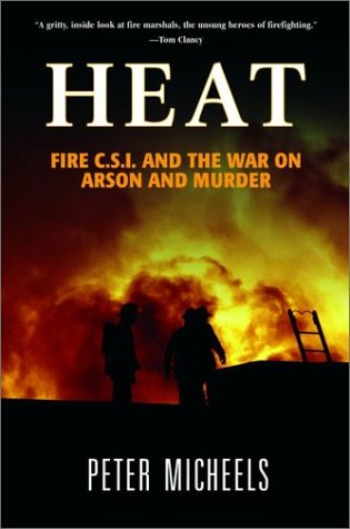 9781560255291: Heat: Fire C.S.I. and the War on Arson and Murder (Adrenaline)
