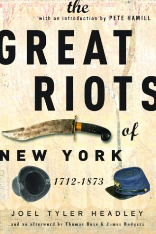9781560255529: The Great Riots of New York: 1712-1873