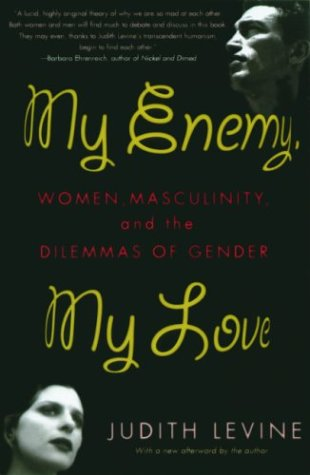 9781560255680: My Enemy, My Love: Women, Masculinity, and the Dilemmas of Gender