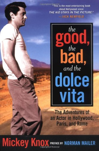 9781560255758: The Good, the Bad and the Dolce Vita: The Adventures of an Actor in Hollywood, Paris and Rome (Nation Books)