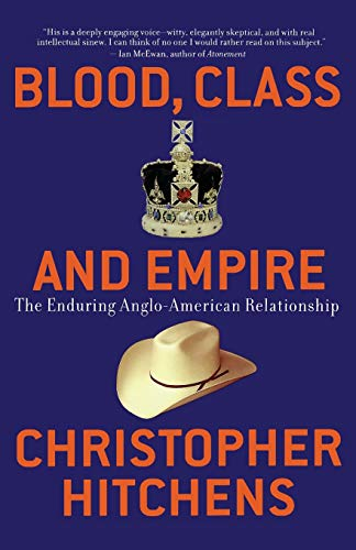 9781560255925: Blood, Class and Empire: The Enduring Anglo-American Relationship (Nation Books)