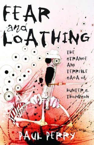 9781560256052: Fear and Loathing: The Strange and Terrible Saga of Hunter S. Thompson