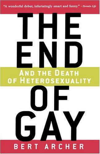9781560256113: The End of Gay: And the Death of Heterosexuality