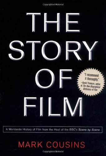 9781560256120: The Story of Film: A Worldwide History of Film from the Host of the BBC's Scene by Scene