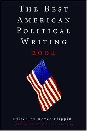 The Best American Political Writing 2004: Flippin, Royce