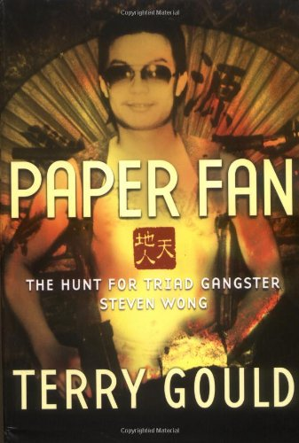 Paper Fan : the hunt for triad gangster Steven Wong.: Gould, Terry.