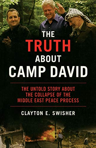 9781560256236: The Truth About Camp David: The Untold Story about the Collapse of the Middle East Peace Process