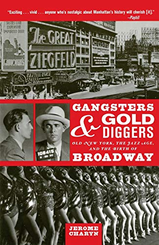 9781560256434: Gangsters and Gold Diggers: Old New York, the Jazz Age, and the Birth of Broadway