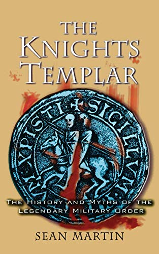 9781560256458: The Knights Templar: The History and Myths of the Legendary Military Order