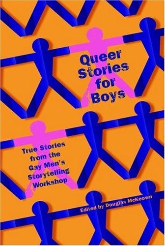 9781560256502: Queer Stories for Boys: True Stories from the Gay Men's Storytelling Workshop