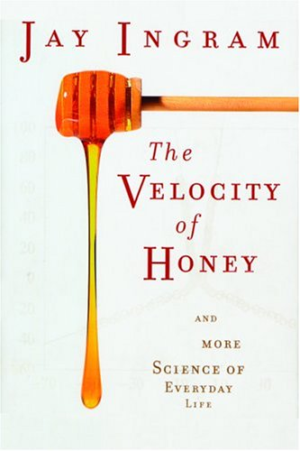 9781560256540: The Velocity of Honey: And More Science of Everyday Life