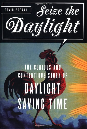 9781560256557: Seize the Daylight: The Curious and Contentious Story of Daylight Saving Time