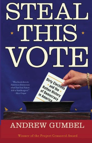 9781560256762: Steal This Vote: Dirty Elections and the Rotten History of Democracy in America