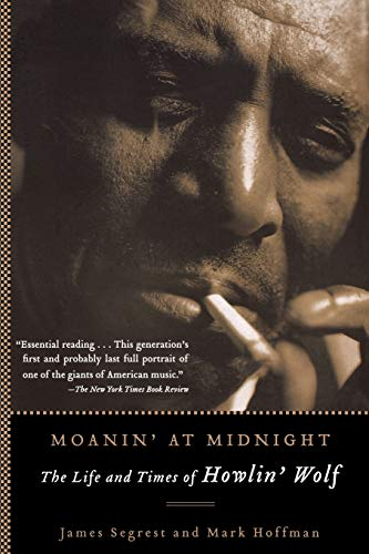 9781560256830: Moanin' at Midnight: The Life and Times of Howlin' Wolf