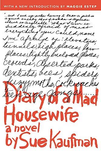 Diary of a Mad Housewife: A Novel: Sue Kaufman