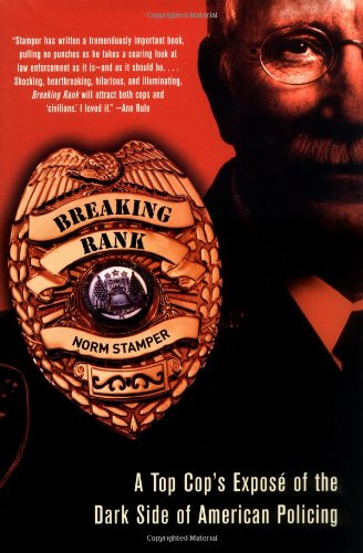 9781560256939: Breaking Rank: A Top Cop's Expos? of the Dark Side of American Policing