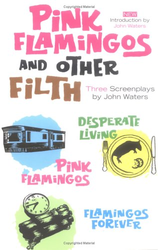 9781560257011: Pink Flamingos and Other Filth: Three Screenplays by John Waters