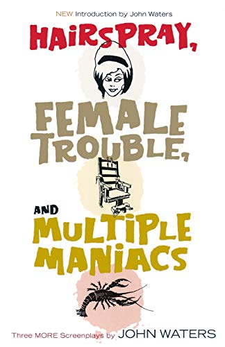 9781560257028: Hairspray, Female Trouble, and Multiple Maniacs: Three More Screenplays