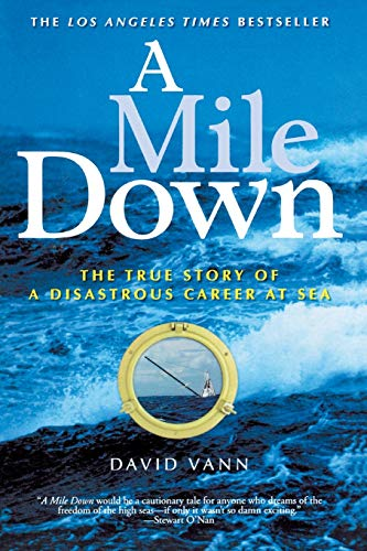 9781560257103: A Mile Down: The True Story of a Disastrous Career at Sea