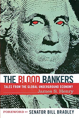 9781560257158: The Blood Bankers: Tales from the Global Underground Economy