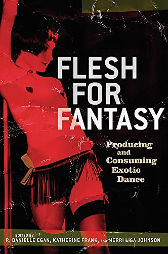 Flesh for Fantasy: Producing and Consuming Exotic