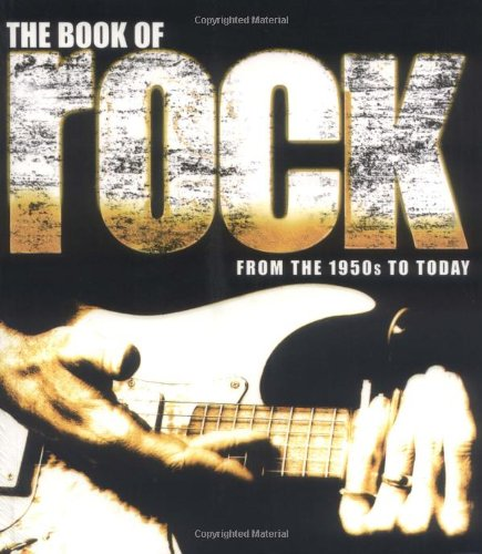 9781560257295: The Book of Rock: From the 1950s to Today