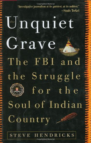 9781560257356: The Unquiet Grave : The FBI and the Struggle for the Soul of Indian Country