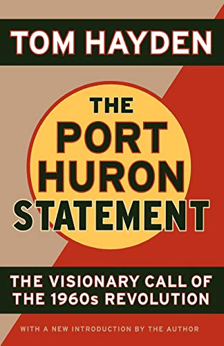 The Port Huron Statement The Vision Call of the 1960s Revolution
