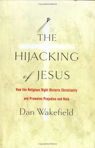 9781560257455: The Hijacking of Jesus: How the Religious Right Distorts Christianity and Promotes Prejudice and Hate