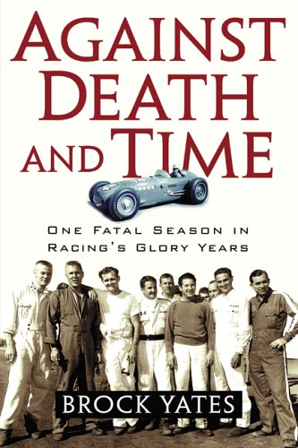 9781560257707: Against Death and Time: One Fatal Season in Racing's Glory Years