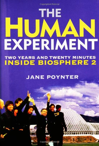 9781560257752: The Human Experiment: Two Years and Twenty Minutes Inside Biosphere 2