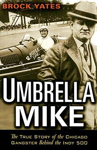 9781560257769: Umbrella Mike: The True Story of the Chicago Gangster Behind the Indy 500