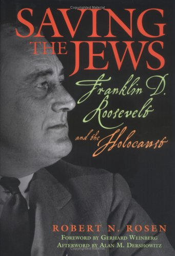 9781560257783: Saving the Jews: Franklin D. Roosevelt and the Holocaust
