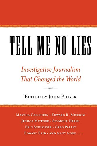 9781560257868: Tell Me No Lies: Investigative Journalism That Changed the World