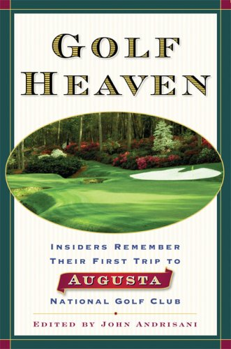 9781560257882: Golf Heaven: Insiders Remember Their First Trip to Augusta National Golf Club