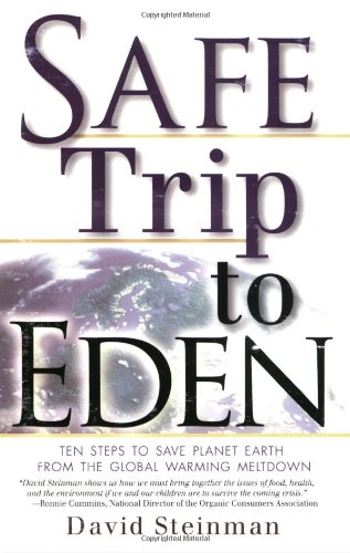 Safe Trip to Eden: 10 Steps to Save Planet Earth from the Global Warming Meltdown