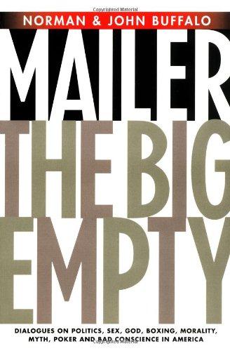 The Big Empty: Dialogues on Politics, Sex,: Norman Mailer, John